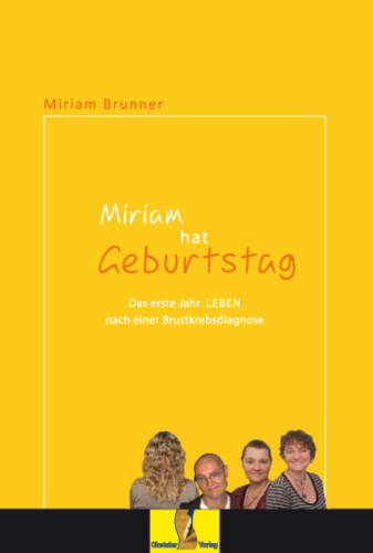 Miriam hat Geburtstag - Diagnose Brustkrebs